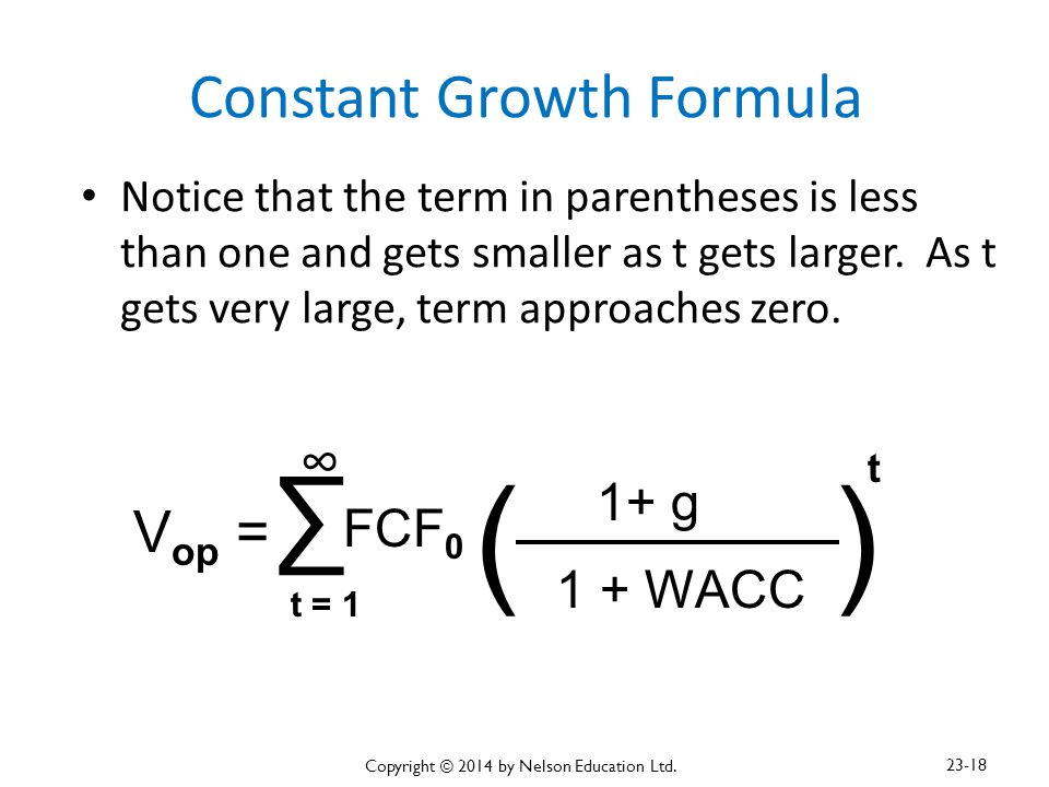 Constant Growth Formula Notice that the term in parentheses is less than one and gets smaller as t gets larger. As t gets very large, term approaches