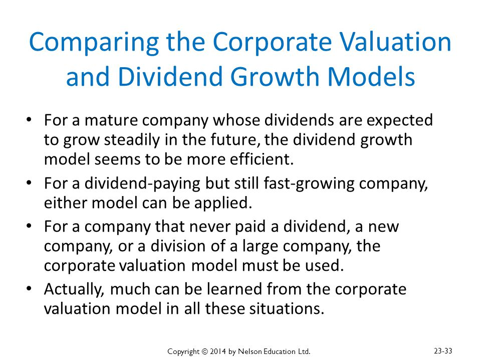 Comparing the Corporate Valuation and Dividend Growth Models For a mature company whose dividends are expected to grow steadily in the future, the div