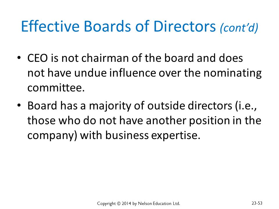 Effective Boards of Directors (cont'd) CEO is not chairman of the board and does not have undue influence over the nominating committee. Board has a m