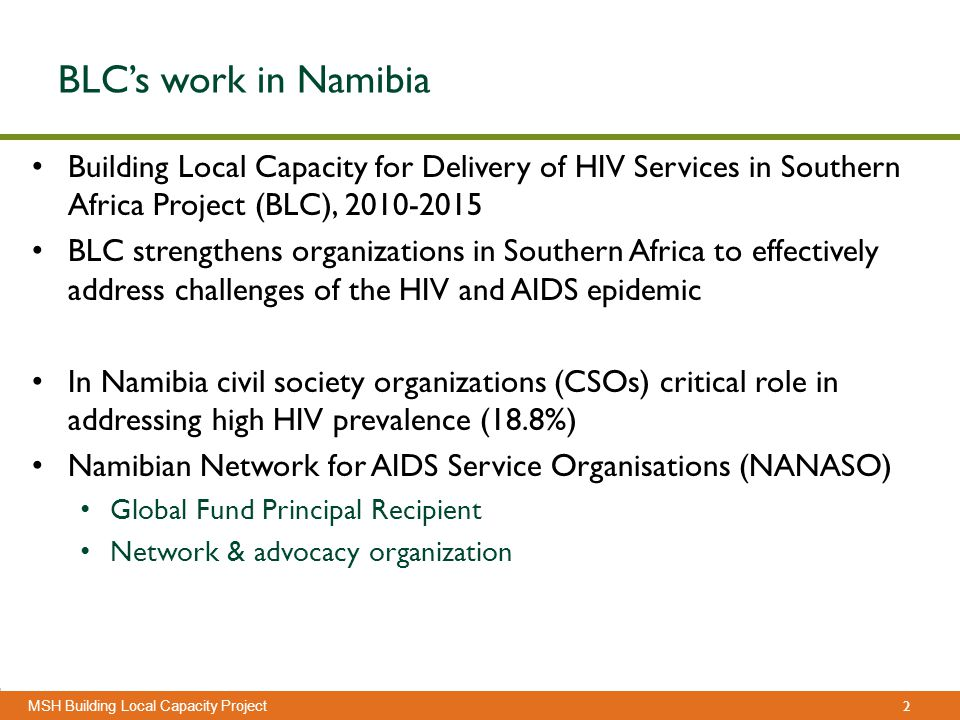 2 Management Sciences for Health MSH Building Local Capacity Project BLC's work in Namibia Building Local Capacity for Delivery of HIV Services in Sou