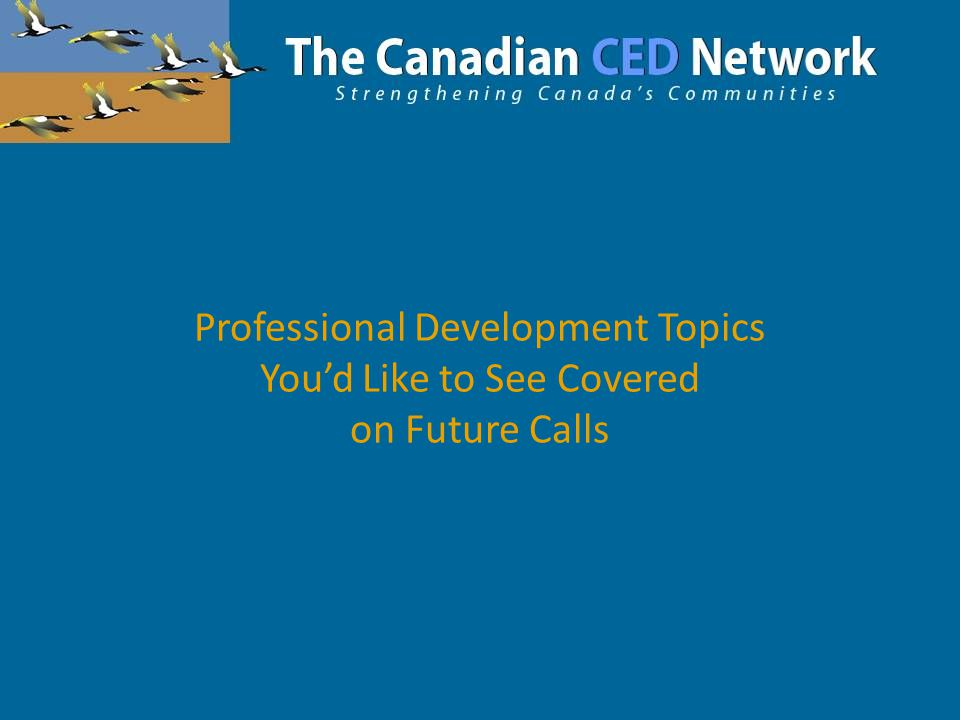 Professional Development Topics You'd Like to See Covered on Future Calls