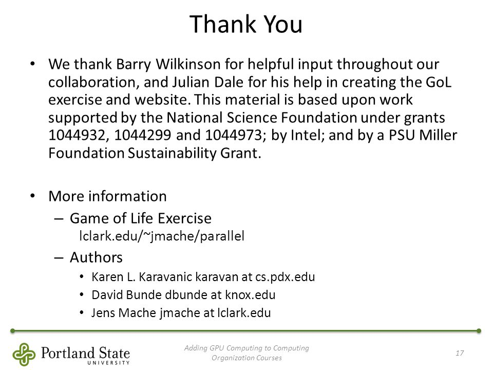 Thank You We thank Barry Wilkinson for helpful input throughout our collaboration, and Julian Dale for his help in creating the GoL exercise and website.