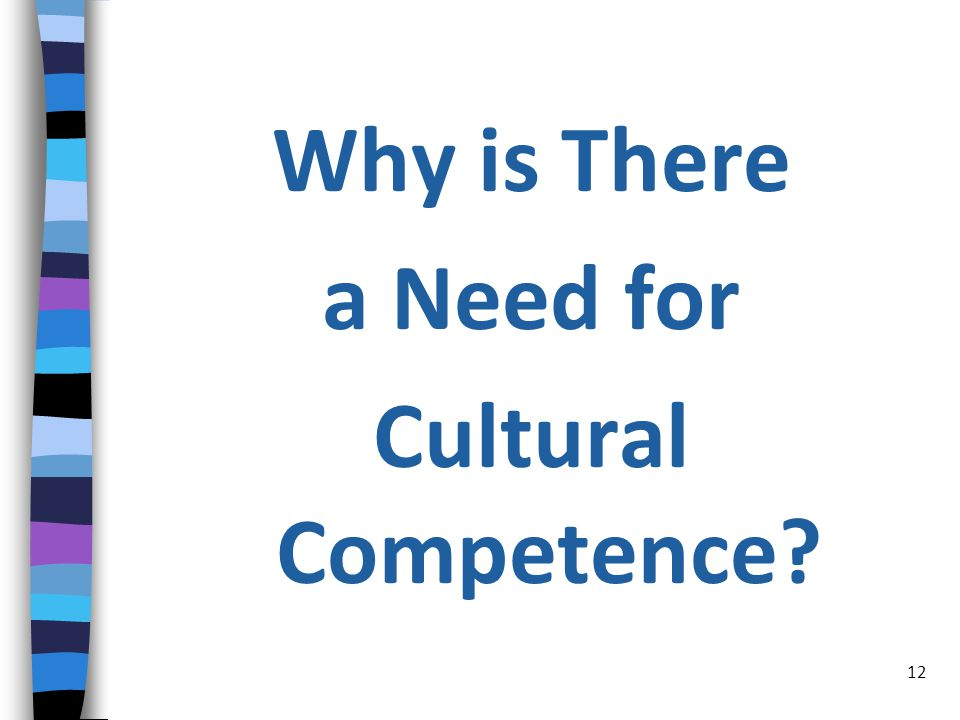 Why is There a Need for Cultural Competence 12