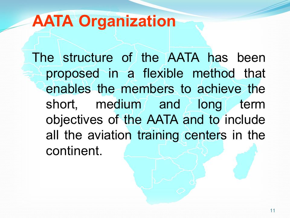 AATA Organization The structure of the AATA has been proposed in a flexible method that enables the members to achieve the short, medium and long term