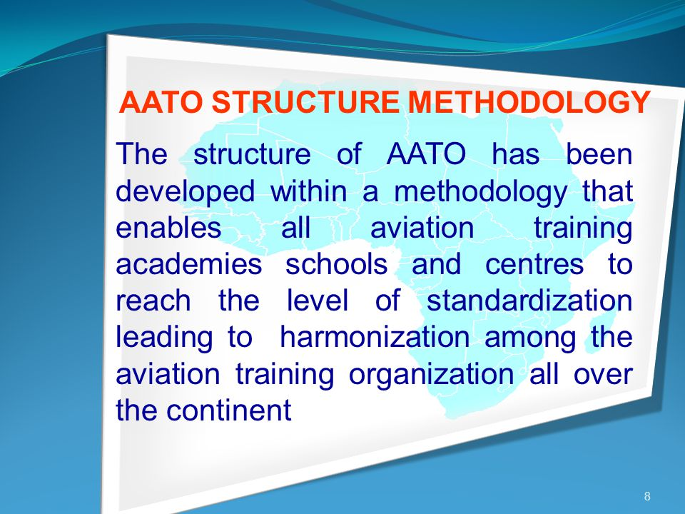 8 The structure of AATO has been developed within a methodology that enables all aviation training academies schools and centres to reach the level of