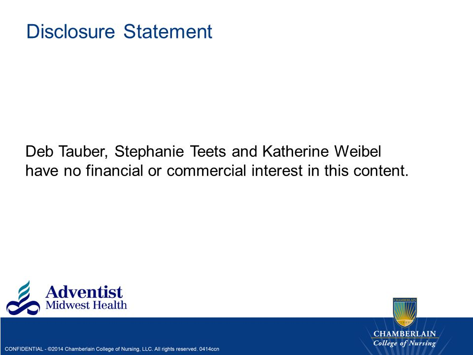 Disclosure Statement Deb Tauber, Stephanie Teets and Katherine Weibel have no financial or commercial interest in this content.