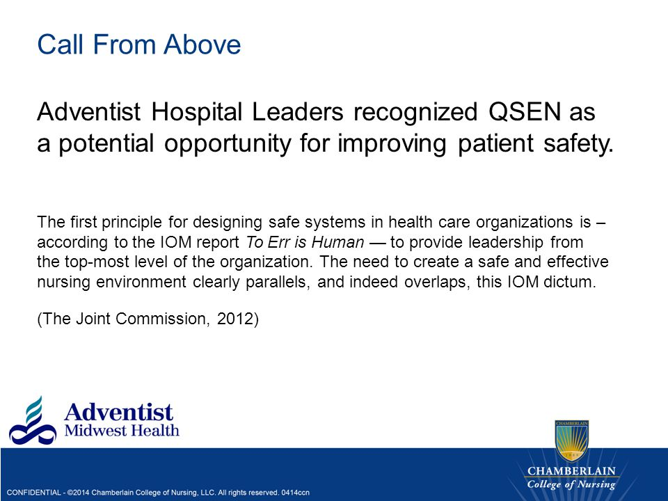 Call From Above Adventist Hospital Leaders recognized QSEN as a potential opportunity for improving patient safety. The first principle for designing