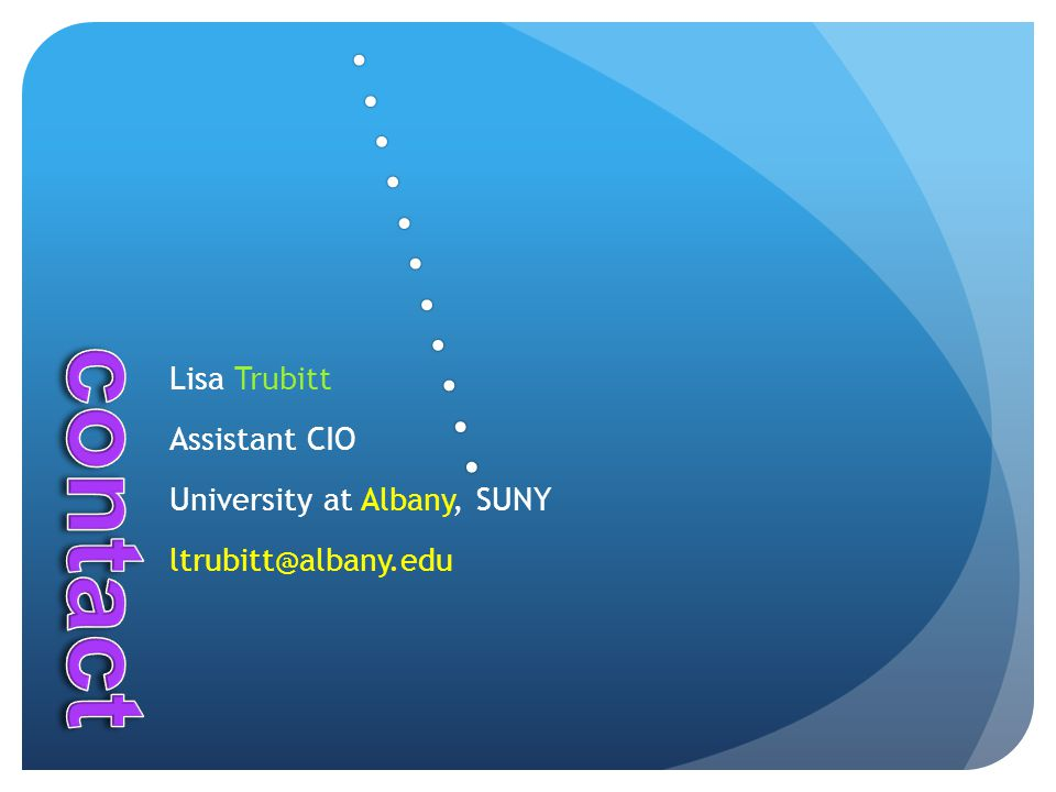 Lisa Trubitt Assistant CIO University at Albany, SUNY ltrubitt@albany.edu