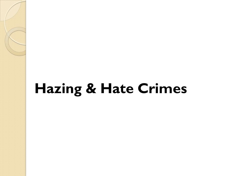 Hazing & Hate Crimes