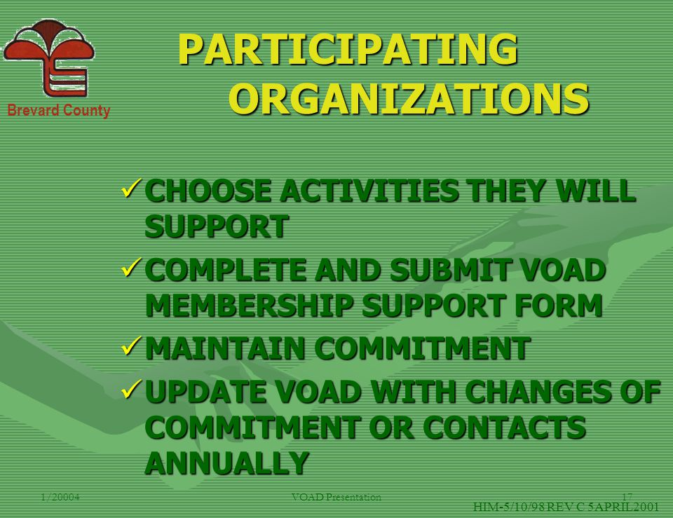 Brevard County 1/20004VOAD Presentation17 PARTICIPATING ORGANIZATIONS CHOOSE ACTIVITIES THEY WILL SUPPORT CHOOSE ACTIVITIES THEY WILL SUPPORT COMPLETE