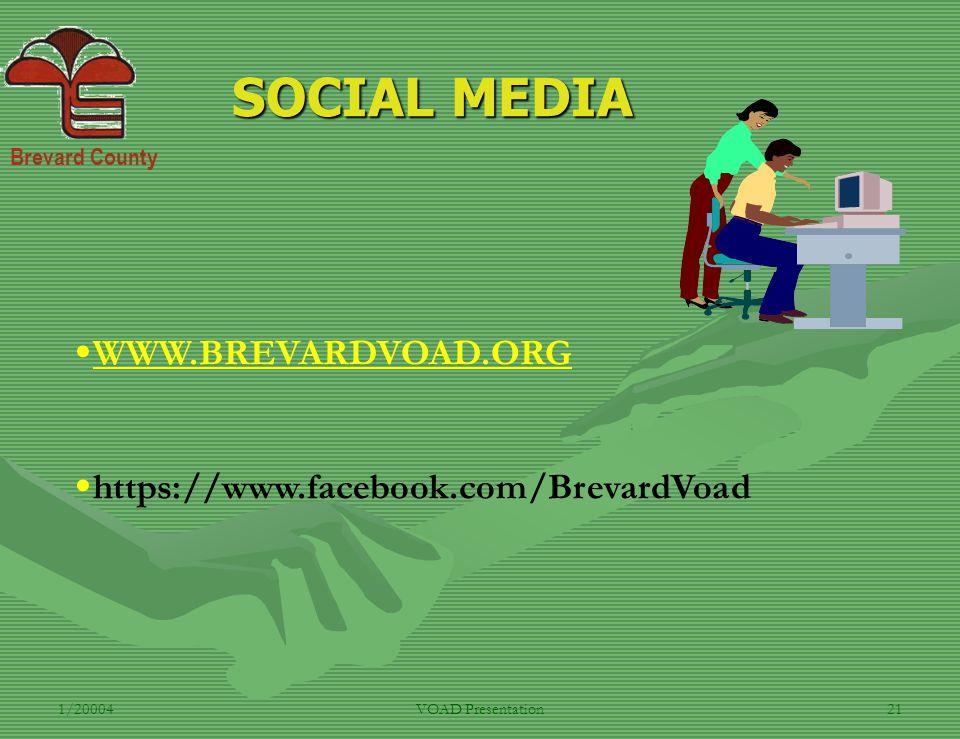 Brevard County 1/20004VOAD Presentation21 SOCIAL MEDIA WWW.BREVARDVOAD.ORG https://www.facebook.com/BrevardVoad