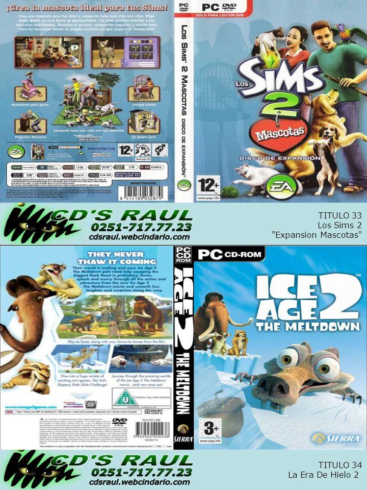 TITULO 34 La Era De Hielo 2 TITULO 33 Los Sims 2 Expansion Mascotas