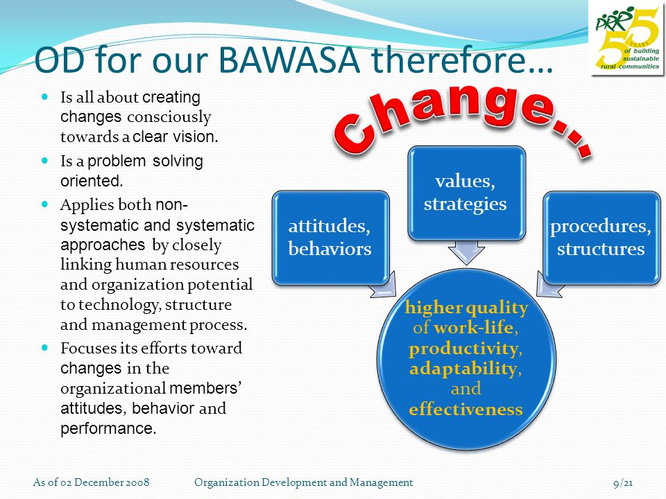 Critical Players in the Change Process  Change Sponsor (the BAWASA leadership) is the formal leadership which legitimizes the change/s in the organization.