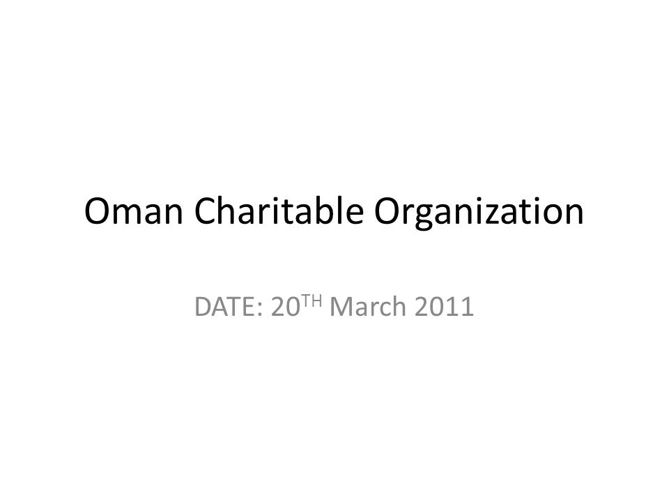 Oman Charitable Organization DATE: 20 TH March 2011