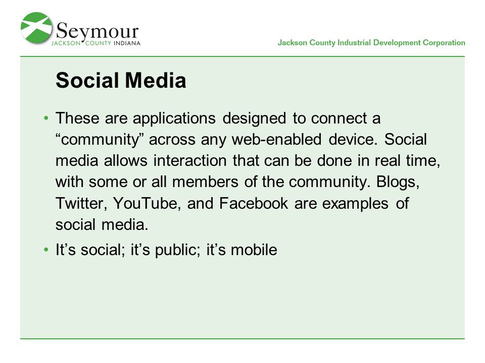 Social Media These are applications designed to connect a community across any web-enabled device.
