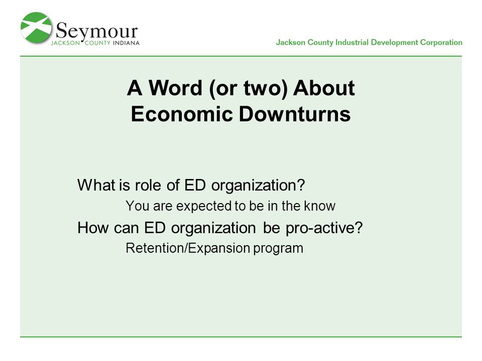 A Word (or two) About Economic Downturns What is role of ED organization.