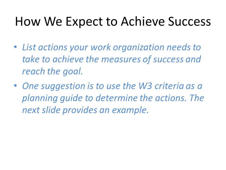 Using the W3 Criteria to Plan Success measure: Increasing physical activity.