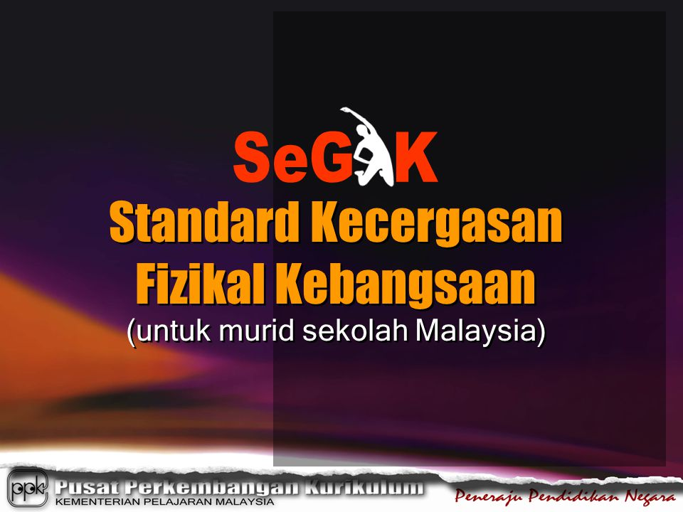 Latar Belakang SEGAK diilhamkan oleh KPM pada tahun 2005.