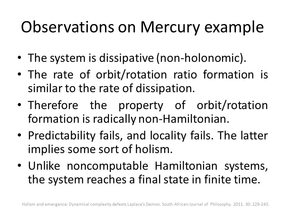 Observations on Mercury example The system is dissipative (non-holonomic). The rate of orbit/rotation ratio formation is similar to the rate of dissip
