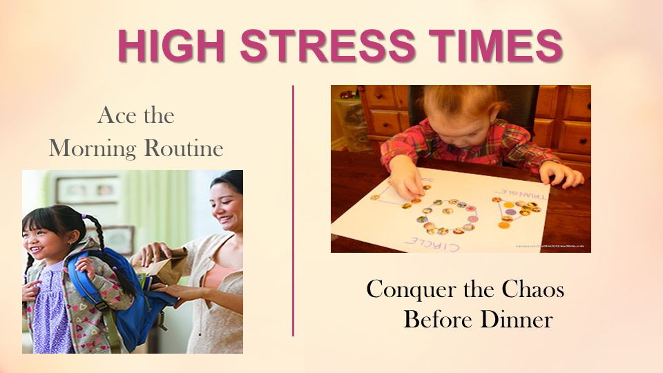 HIGH STRESS TIMES Ace the Morning Routine Conquer the Chaos Before Dinner