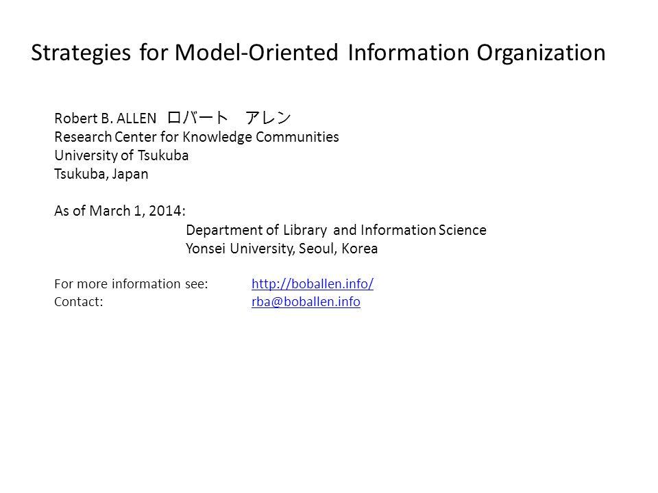 Strategies for Model-Oriented Information Organization Robert B.