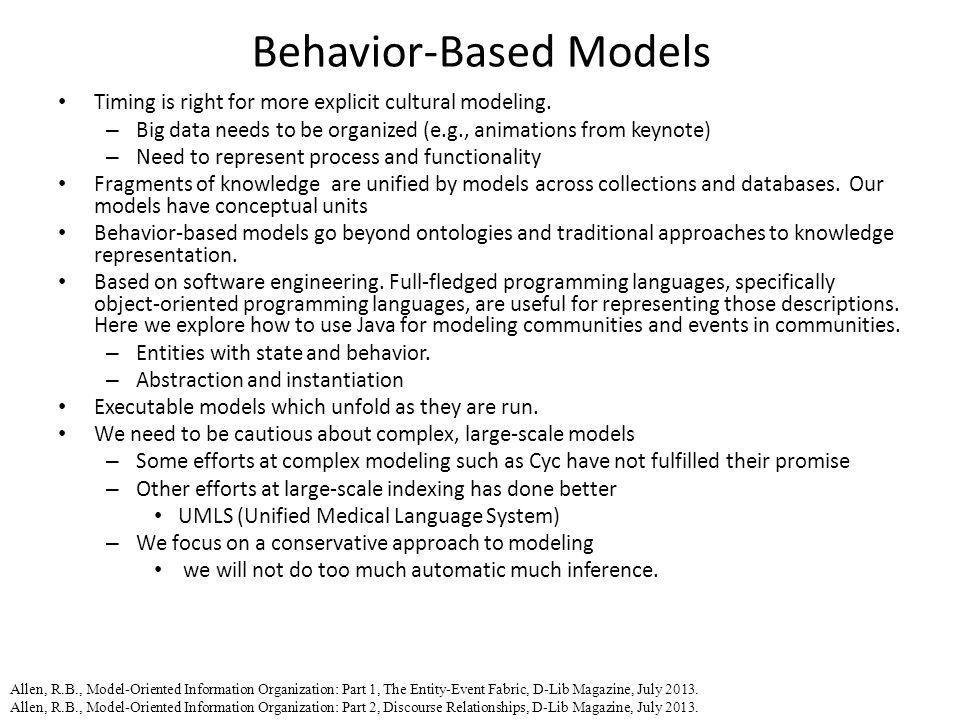 Behavior-Based Models Timing is right for more explicit cultural modeling.