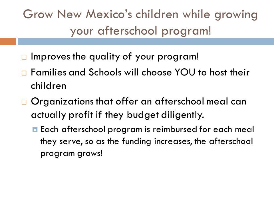 Grow New Mexico's children while growing your afterschool program!  Improves the quality of your program!  Families and Schools will choose YOU to h