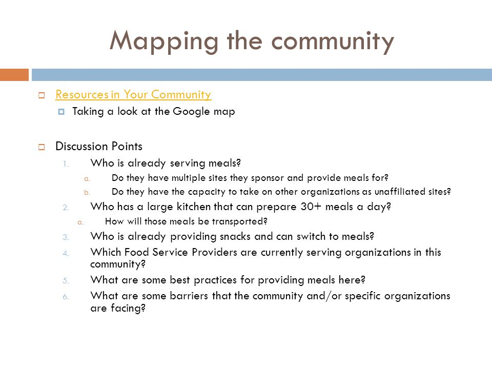 Mapping the community  Resources in Your Community Resources in Your Community  Taking a look at the Google map  Discussion Points 1.