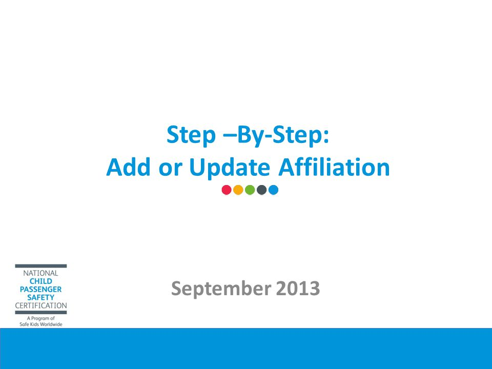 Step –By-Step: Add or Update Affiliation September 2013