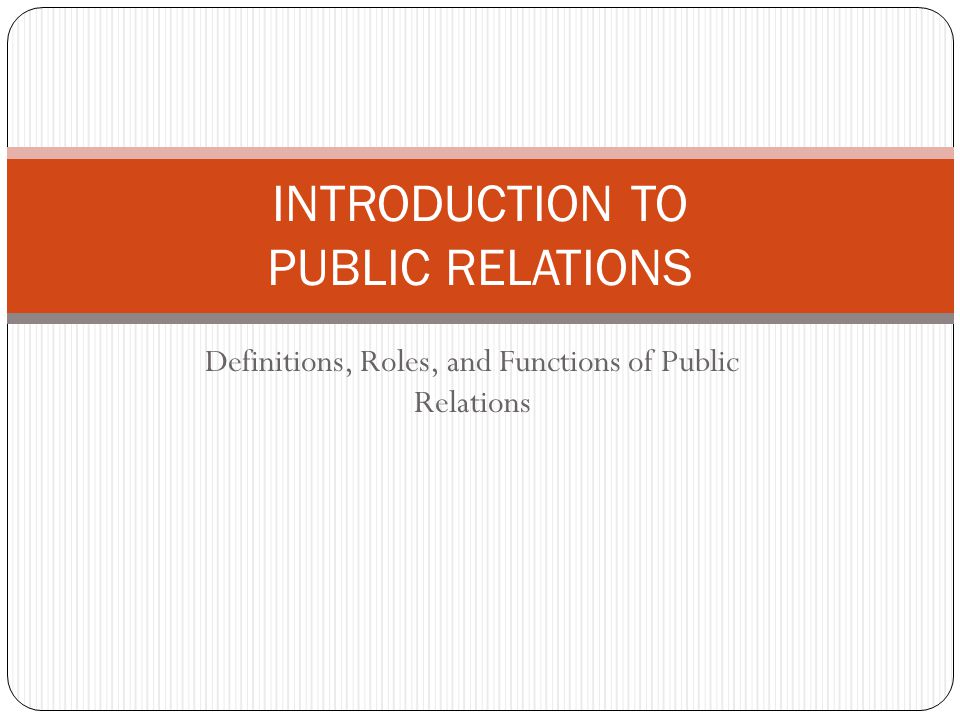 Definitions of Public Relations Public = (all) society .