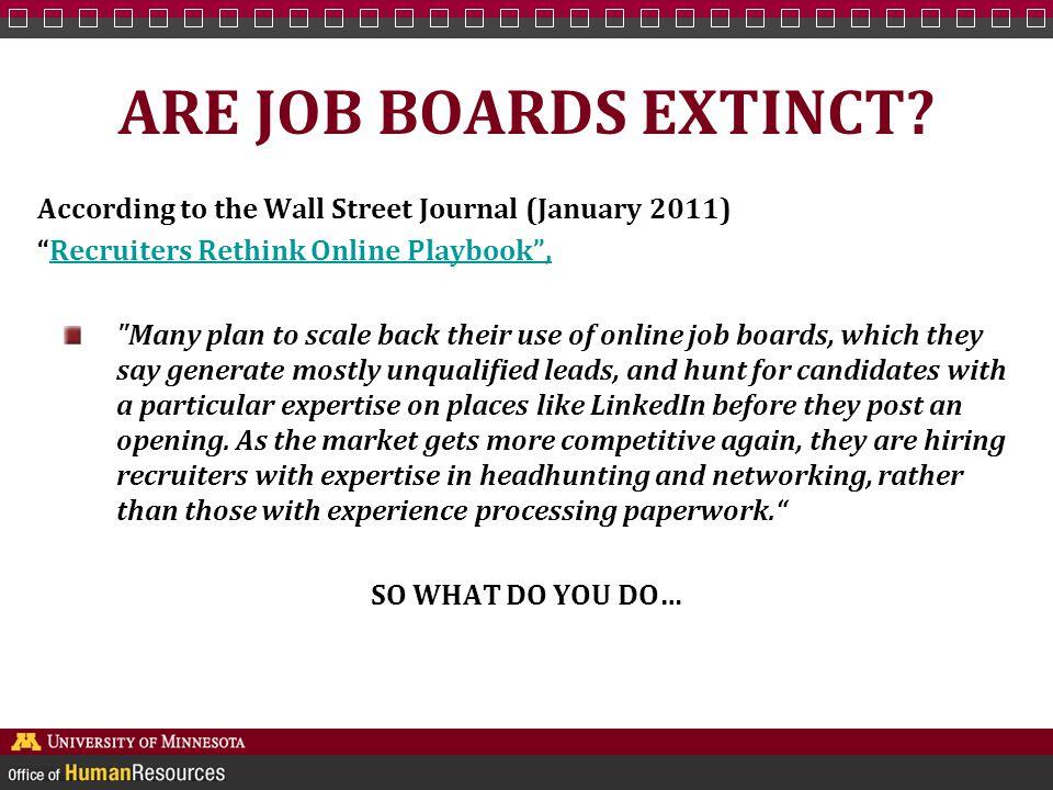ARE JOB BOARDS EXTINCT.
