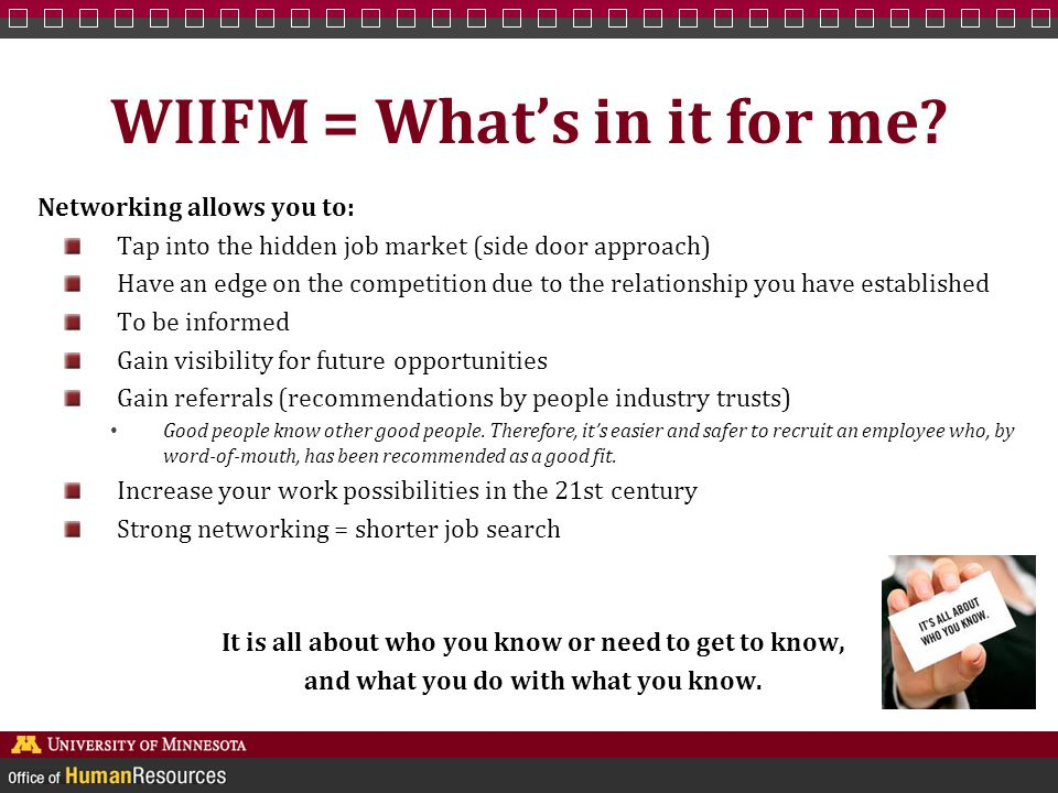 WIIFM = What's in it for me.