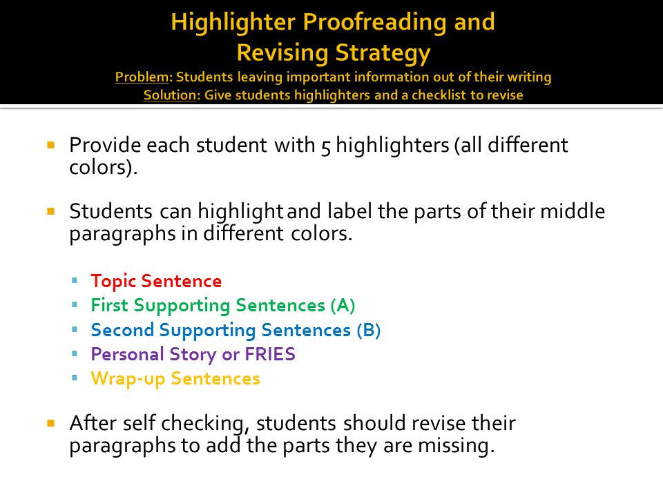  Provide each student with 5 highlighters (all different colors).  Students can highlight and label the parts of their middle paragraphs in differen