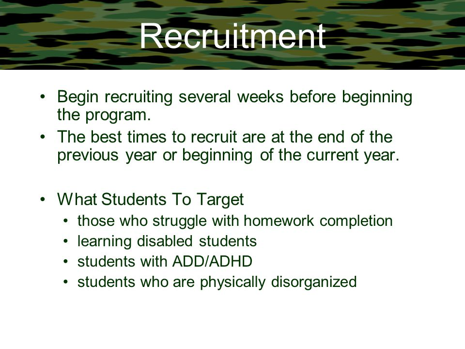 Recruitment Begin recruiting several weeks before beginning the program. The best times to recruit are at the end of the previous year or beginning of