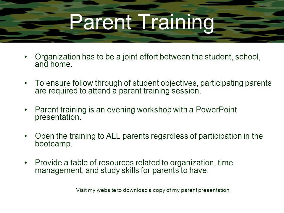 Parent Training Organization has to be a joint effort between the student, school, and home. To ensure follow through of student objectives, participa