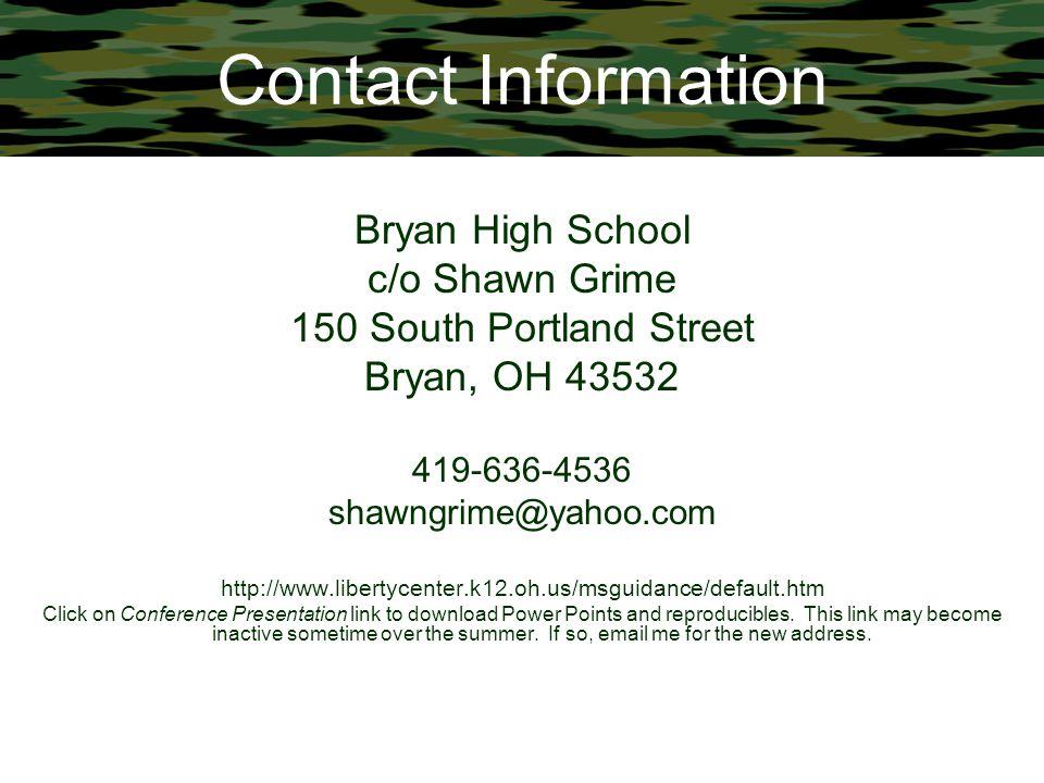 Contact Information Bryan High School c/o Shawn Grime 150 South Portland Street Bryan, OH 43532 419-636-4536 shawngrime@yahoo.com http://www.libertyce