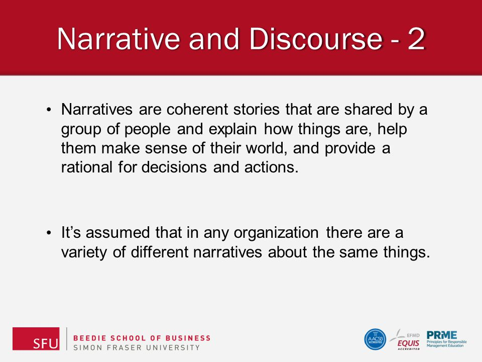 Narrative and Discourse - 2 Narratives are coherent stories that are shared by a group of people and explain how things are, help them make sense of t