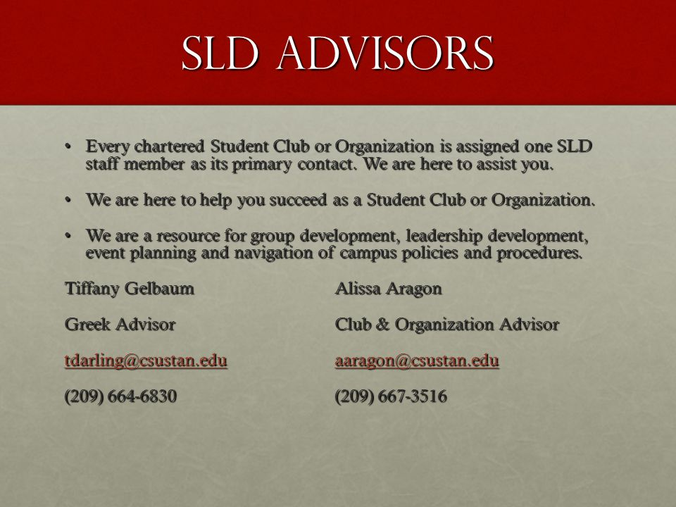 We welcome you to stop by, If an advisor is not available, please make an appointment so we can assist you with: Chartering QuestionsChartering Questions Campus PoliciesCampus Policies FundraisingFundraising Event PlanningEvent Planning MarketingMarketing Community OutreachCommunity Outreach Team BuildingTeam Building Effective MeetingsEffective Meetings Recruitment and Retention of MembersRecruitment and Retention of Members Officer TransitionOfficer Transition Campus ResourcesCampus Resources