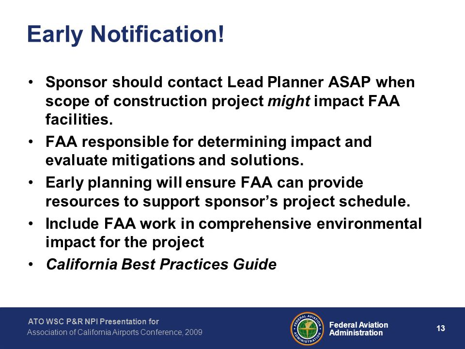 13 Federal Aviation Administration ATO WSC P&R NPI Presentation for Association of California Airports Conference, 2009 Early Notification.