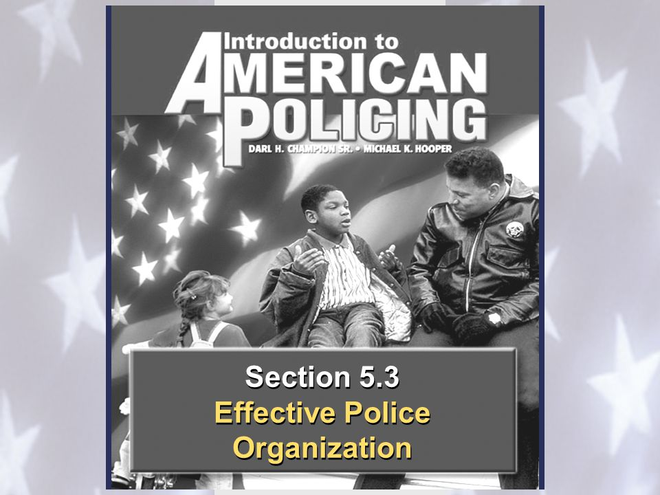 The Organization of Policing 12 Effective Police Organization 5.3 Community Policing for Effective Change Community Policing for Effective Change It emphasizes mediocrity It diminishes the ability of managers to lead It emphasizes mediocrity It diminishes the ability of managers to lead