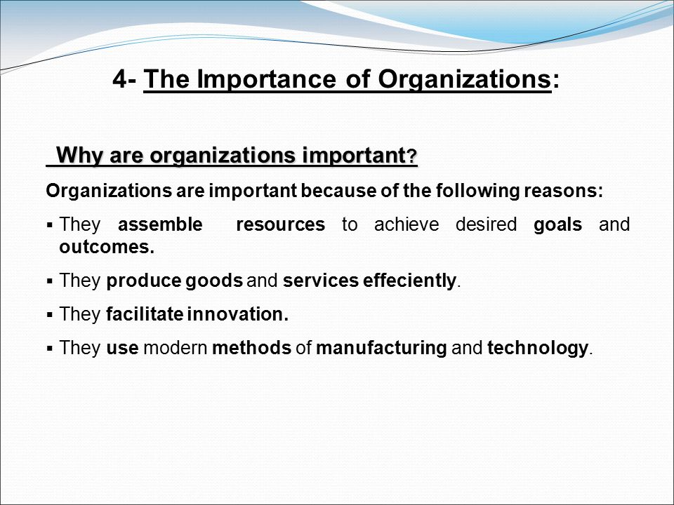 4- The Importance of Organizations: Why are organizations important .