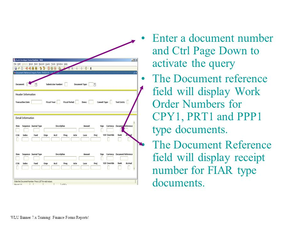 Enter a document number and Ctrl Page Down to activate the query The Document reference field will display Work Order Numbers for CPY1, PRT1 and PPP1 type documents.