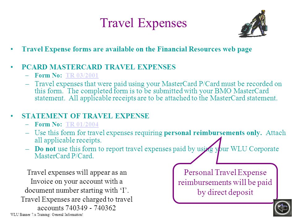 Travel Expenses Travel Expense forms are available on the Financial Resources web page PCARD MASTERCARD TRAVEL EXPENSES –Form No: TR 03/2001TR 03/2001 –Travel expenses that were paid using your MasterCard P/Card must be recorded on this form.