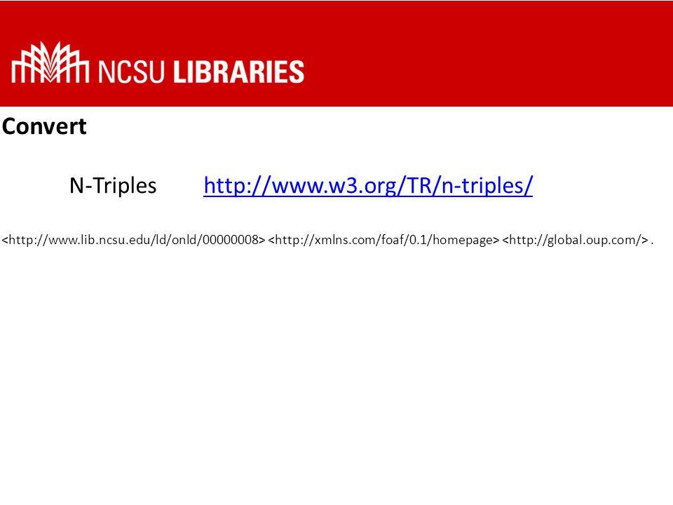Convert N-Tripleshttp://www.w3.org/TR/n-triples/http://www.w3.org/TR/n-triples/.