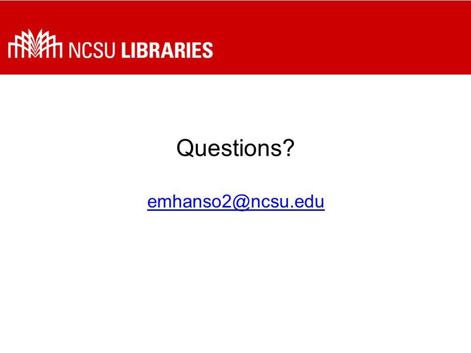 Questions emhanso2@ncsu.edu