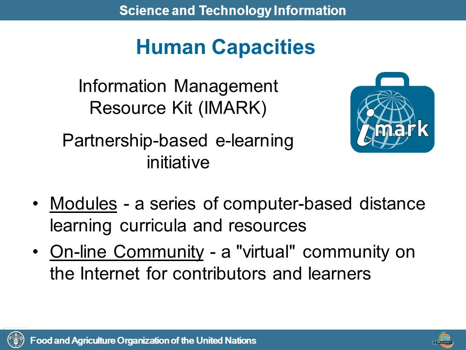 Food and Agriculture Organization of the United Nations Science and Technology Information Human Capacities Information Management Resource Kit (IMARK