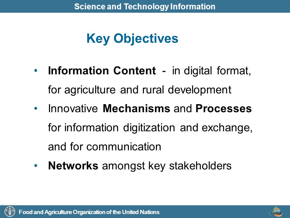 Food and Agriculture Organization of the United Nations Science and Technology Information Information Content - in digital format, for agriculture an