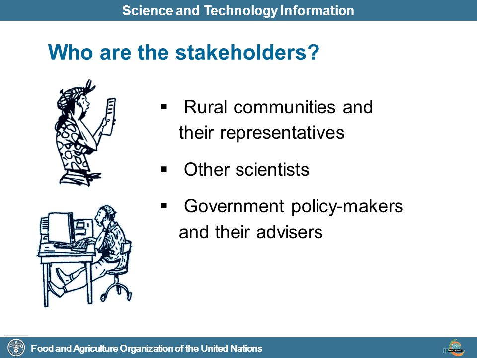 Food and Agriculture Organization of the United Nations Science and Technology Information  Rural communities and their representatives  Other scien