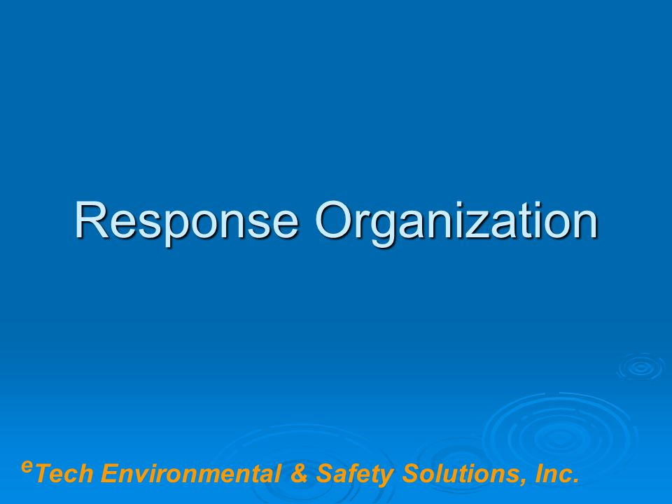 Response Organization e Tech Environmental & Safety Solutions, Inc.