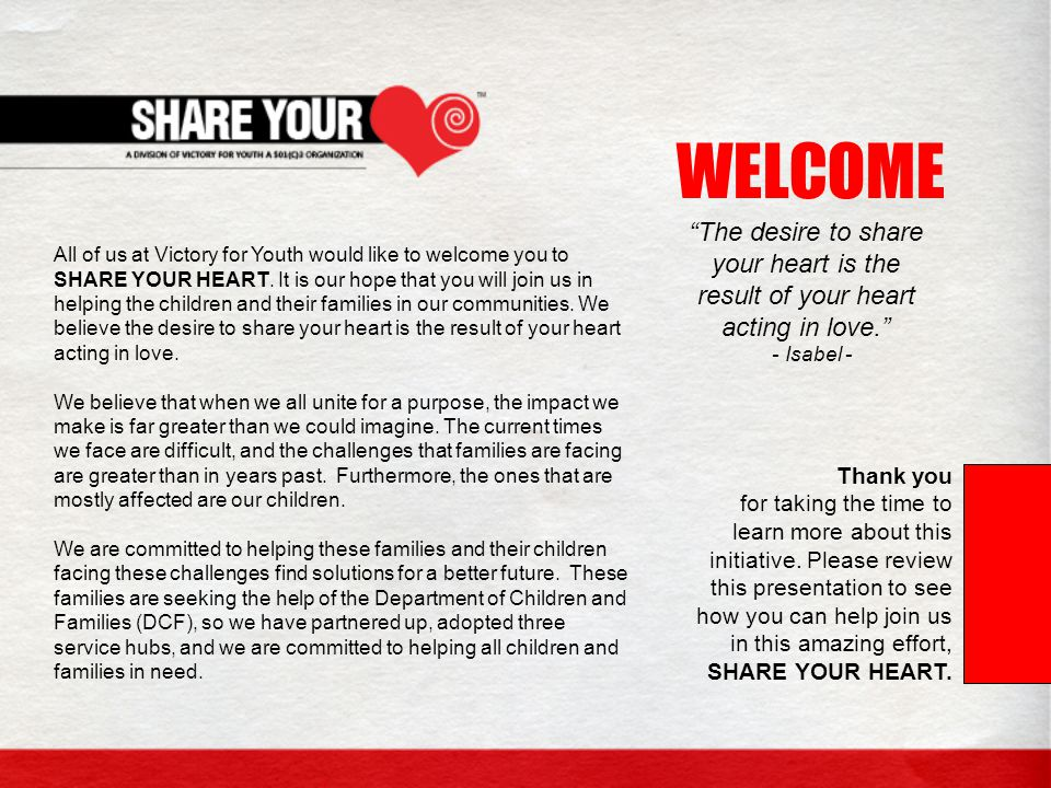 WHAT IS SHARE YOUR HEART ™ is us spreading our love to the community through our different programs and initiatives such as: ♥ Department of Children and Families investigation waiting hubs providing food and basic need supplies for the children and their families and the Chaplaincy Program ♥ VR Rehabilitation Program providing Job Placement for the disadvantaged and the disabled population.